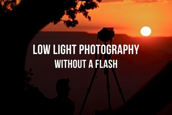 Low Light Photography without a flash